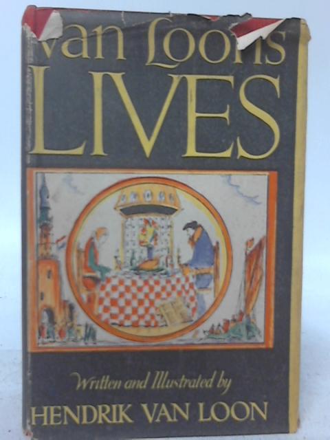 Van Loon's Lives By Hendrik Willem Van Loon