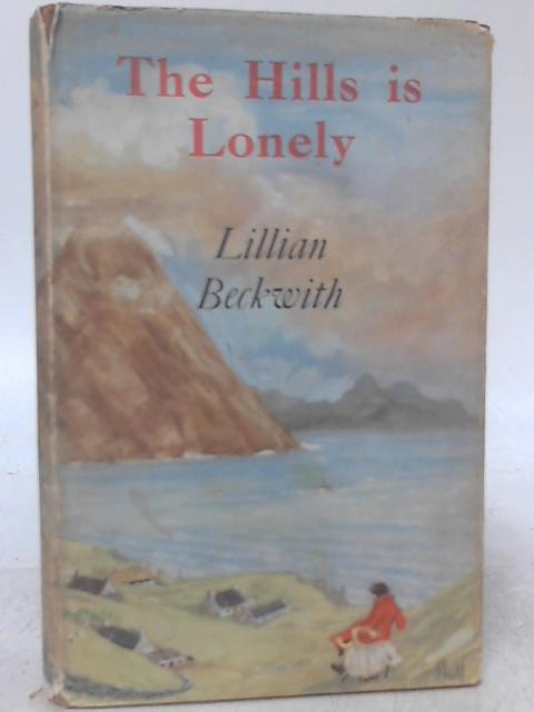 The Hills is Lonely. By Lillian Beckwith