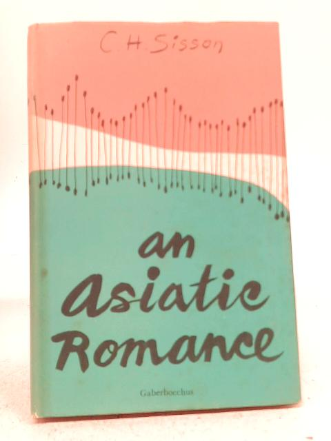 Asiatic Romance By C. H. Sisson
