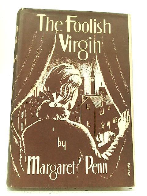 The Foolish Virgin By Margaret Penn
