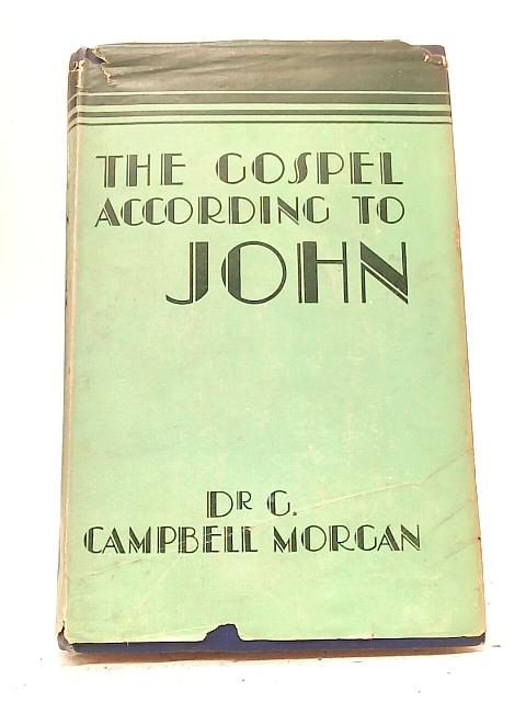 The Gospel According to John By G. Campbell Morgan