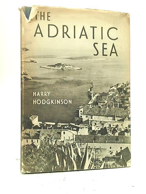 The Adriatic Sea By Harry Hodgkinson