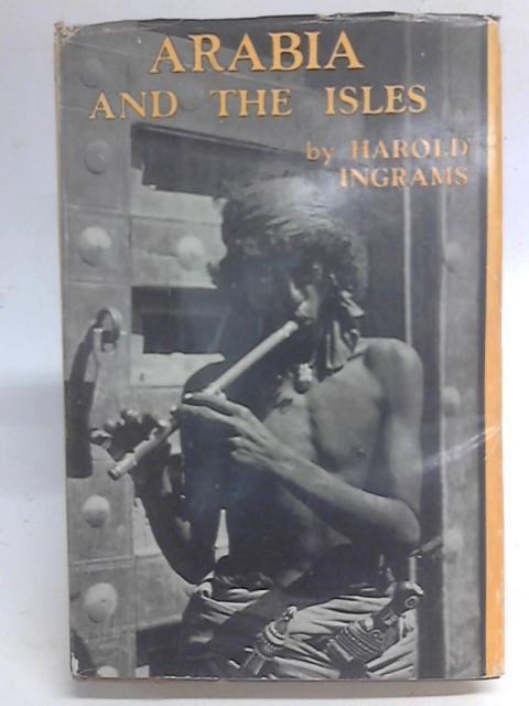 Arabia and the Isles By Harold Ingrams