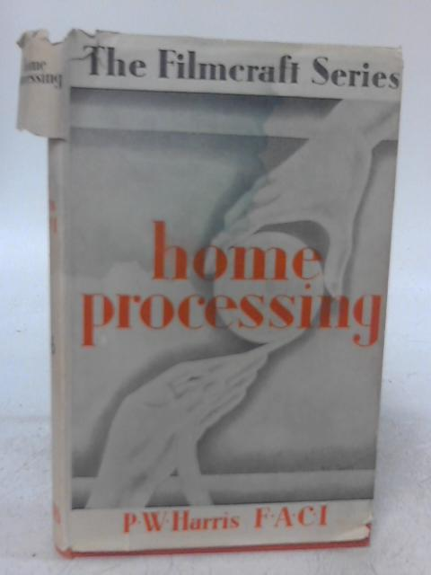 Home Processing: A Manual for Amateur Cinematographers By Percy W. Harris