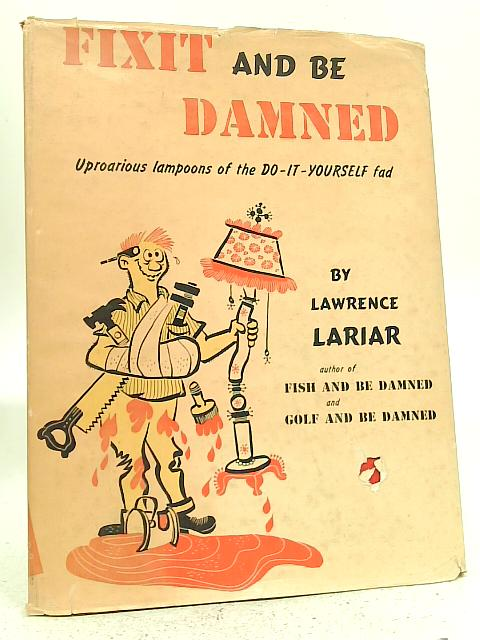 Fixit and Be Damned By Lawrence Lariar