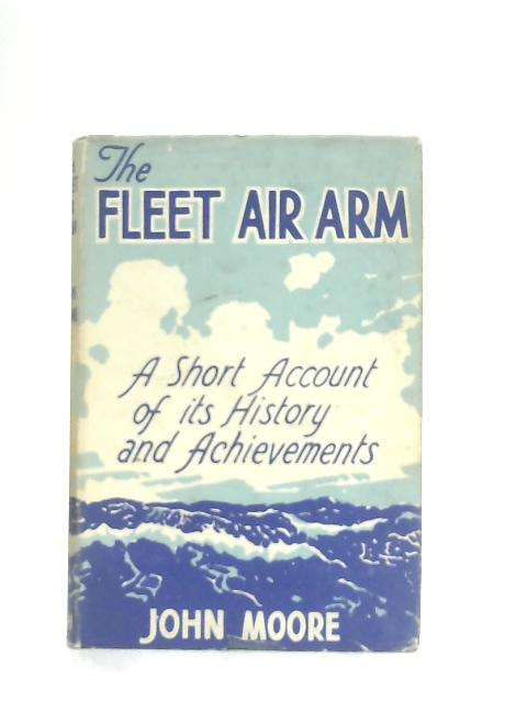 The Fleet Air Arm By John Moore