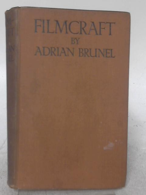 Filmcraft: the Art of Picture Production By Adrian Brunel