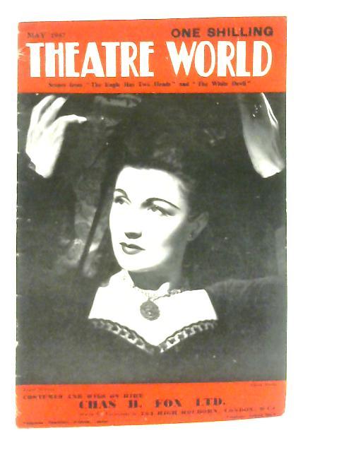 Thetre World, Vol. XLIII, No. 268 May 1947 By Various