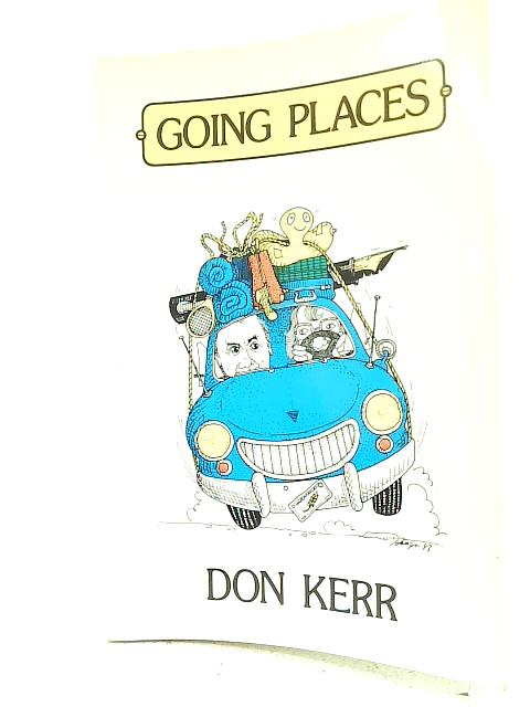 Going Places By Don Kerr