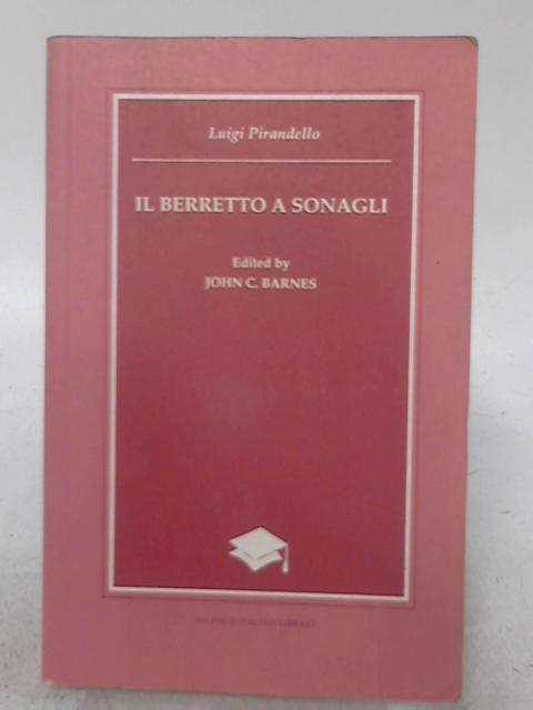 Il Berretto a Sonagli (Publications of the Foundation for Italian Studies University College,Dublin) By Luigi Pirandello