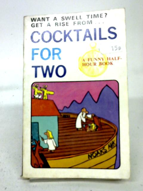 Get A Rise From... Cocktails For Two By J. D. Sheffield