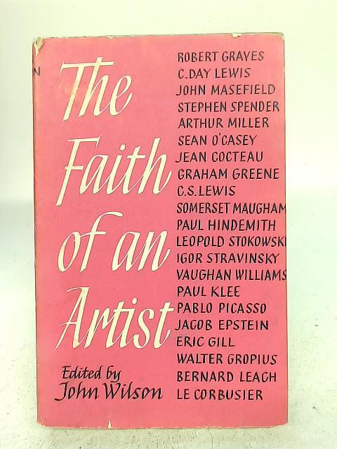 The Faith Of An Artist By John Wilson