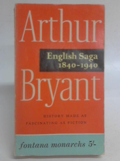 English Saga, 1840-1940 By Arthur Bryant