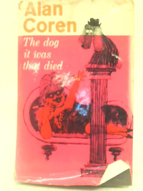 The Dog it Was that Died By Alan Coren