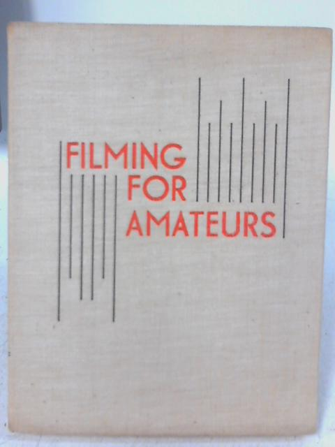 Filming for Amateurs By Paul Burnford