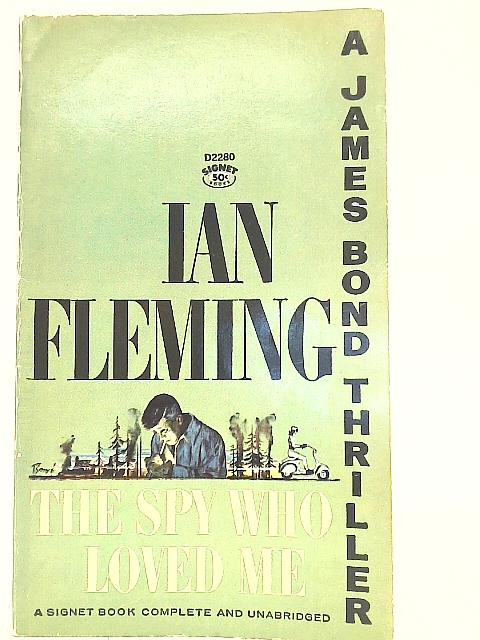 Spy Who Loved Me By Ian Fleming