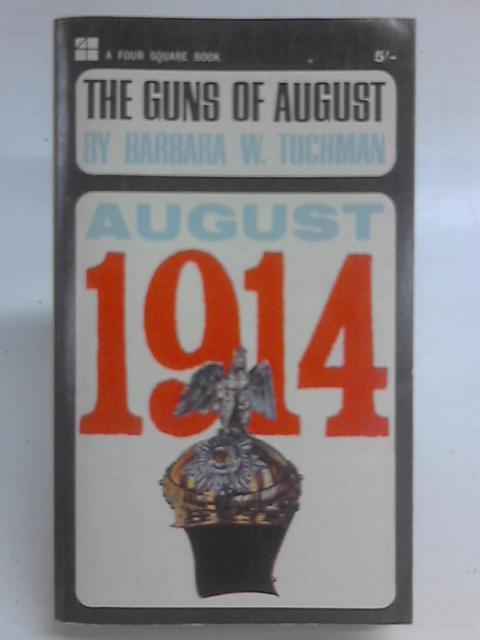 The Guns of August By Barbara W. Tuchman