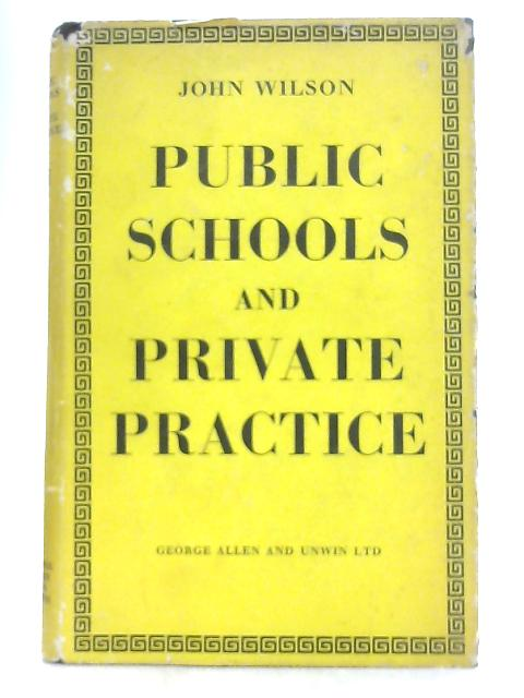 Public Schools and Private Practice By John Wilson