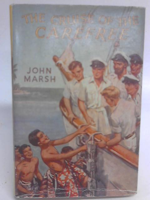 The Cruise of the Carefree By John Marsh