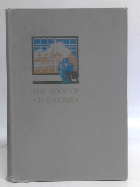 The Book Of The Home. A Practical Guide For The Modern Household, Vol 1. Planning, Building, Decorating, Furnishing The Home. By Davide C Minter