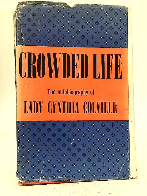Crowded Life: The Autobiography By Cynthia Colville