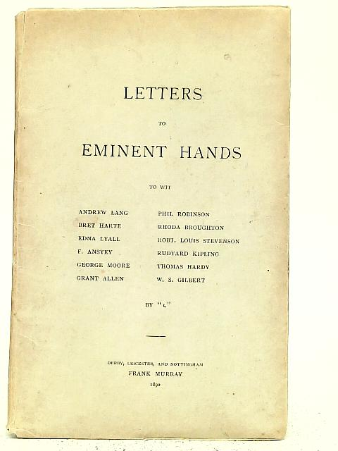 Letters to Eminent Hands By Unstated