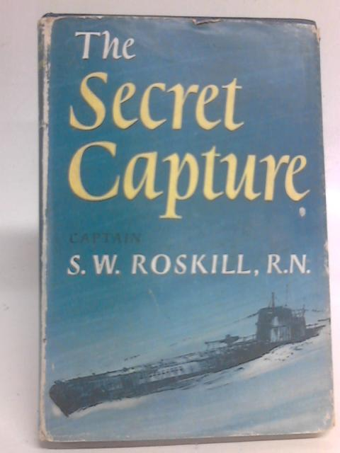 The Secret Captive By S W Roskill