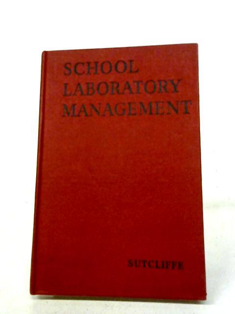School Laboratory Management By Arthur Sutcliffe