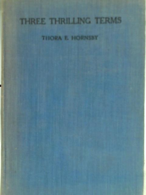 Three Thrilling Terms By Thora Hornsby