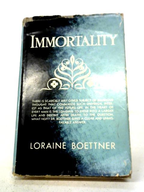 Immortality By L Boettner