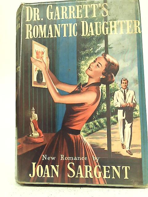 Dr Garretts Romantic Daughter By Joan Sergent