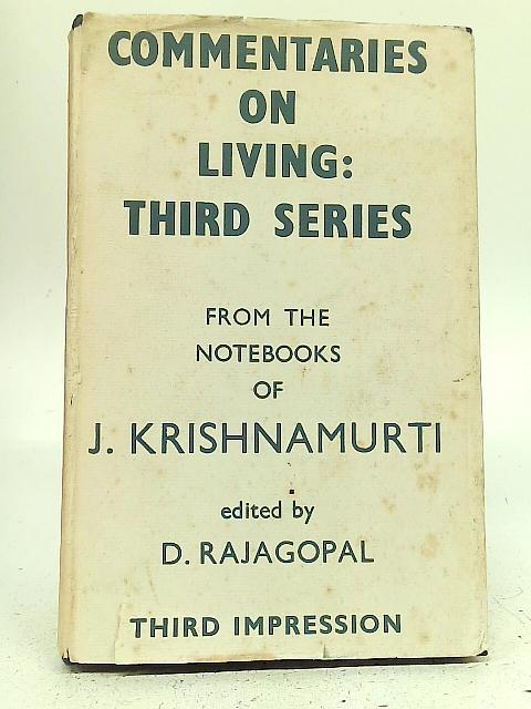 Commentaries on Living: Third Series By J Krishnamurti