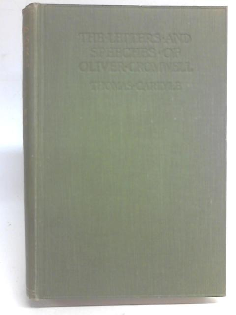 The Letters and Speeches of Oliver Cromwell Vol II By Thomas Carlyle