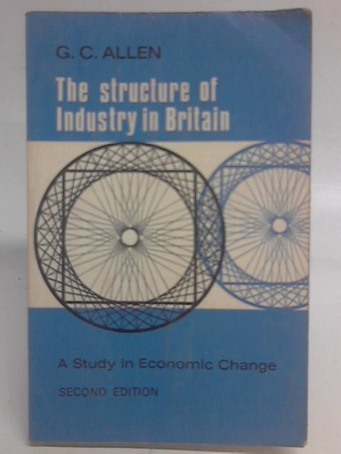 The Structure of Industry in Britain: A Study in Economic Change. By G. C. Allen