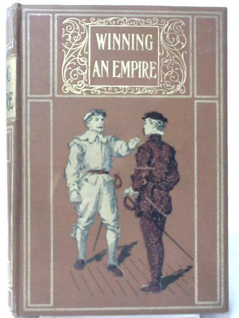 Winning an Empire or the Story of Clive By Grace Stebbing