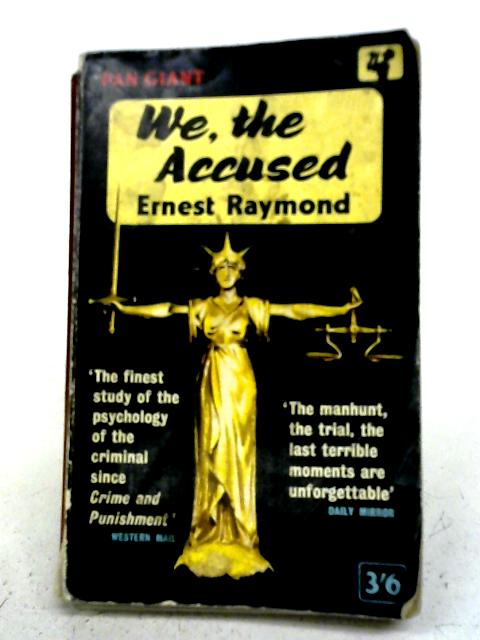 We, the Accused By Ernest Raymond
