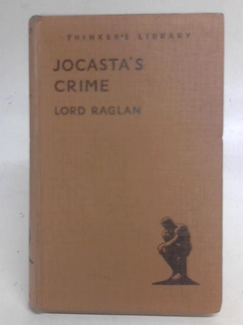 Jocasta's Crime An Anthropological Study By Lord Raglan