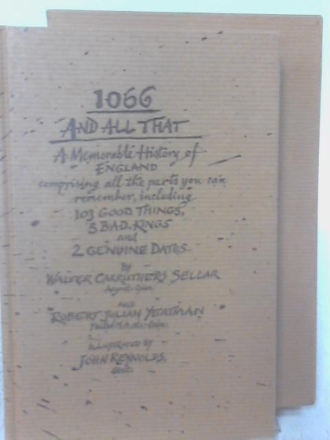 1066 And All That. A Memorable History Of England. By Walter Carruthers Sellar