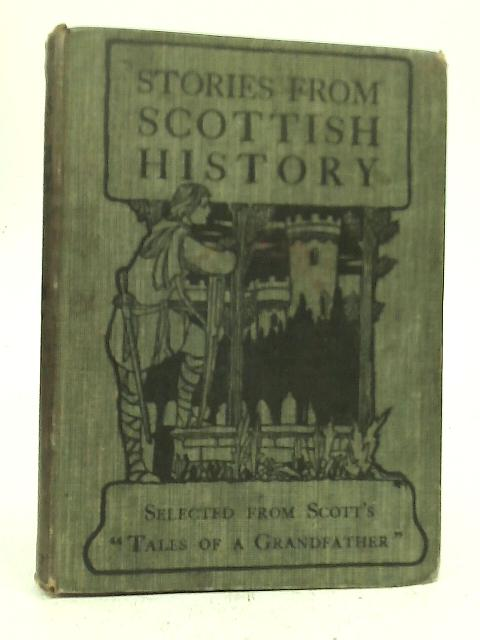 Stories From Scottish History By Madalen Edgar