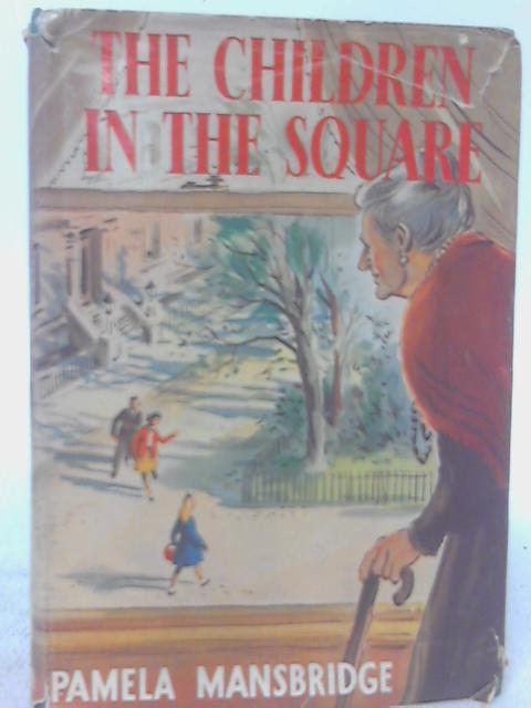 The Children In The Square (Britannic Series) By Mansbridge, Pamela