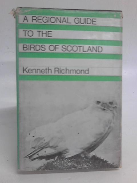 A Regional Guide to the Birds of Scotland By W Kenneth Richmond