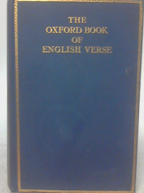 The Oxford Book of English Verse 1250-1918 By Sir Arthur Quiller-Couch