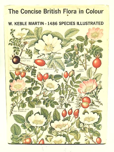 The Concise British Flora in Colour By W. Keble Martin & Douglas H. Kent.