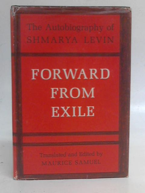 Forward From Exile - The Autobiography of Shmarya Levin By Shmarya Levin