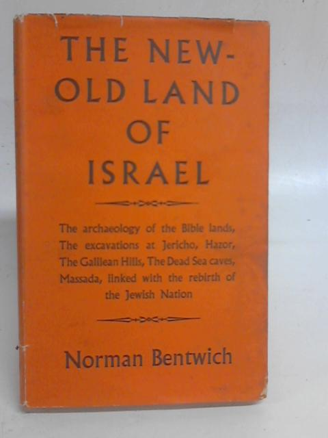 The New-Old Land of Israel By Norman Bentwich
