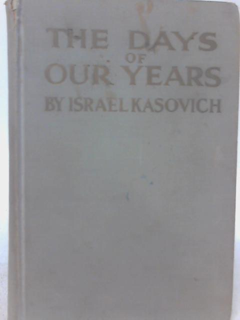 The Days of Our Years By Israel Kasovich