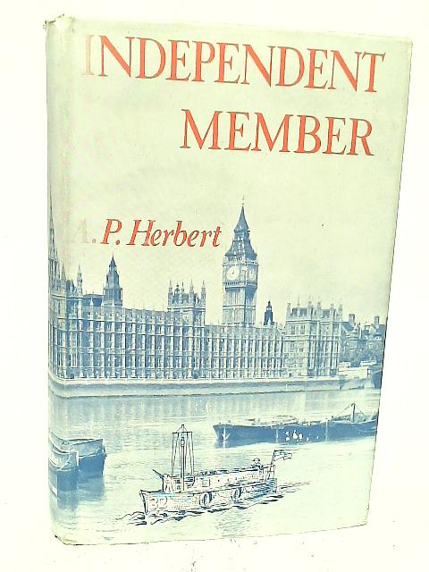 Independent Member By A. P Herbert