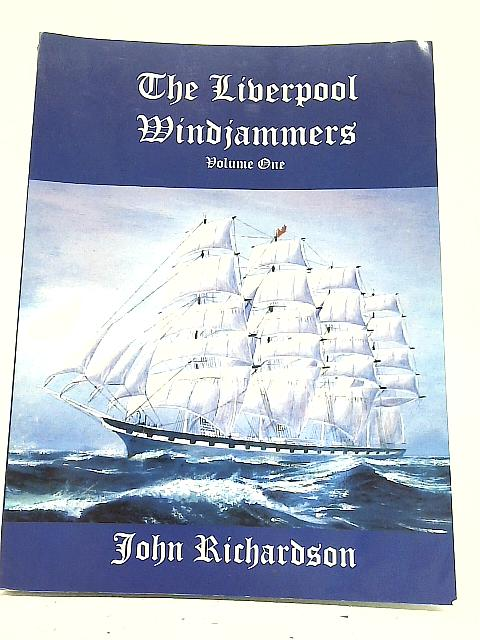 The Liverpool Windjammers Vol I By John Richardson