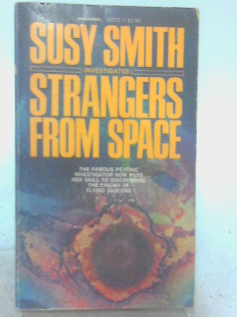 Strangers From Space By Susy Smith