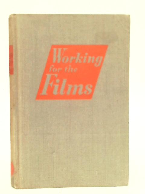 Working for the Films By Oswell Blakeston
